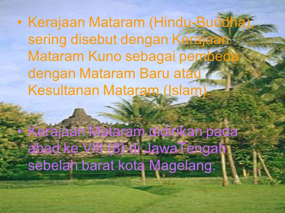 Kerajaan Mataram (Hindu-Buddha), sering disebut dengan Kerajaan Mataram Kuno sebagai pembeda dengan Mataram Baru atau Kesultanan Mataram (Islam).