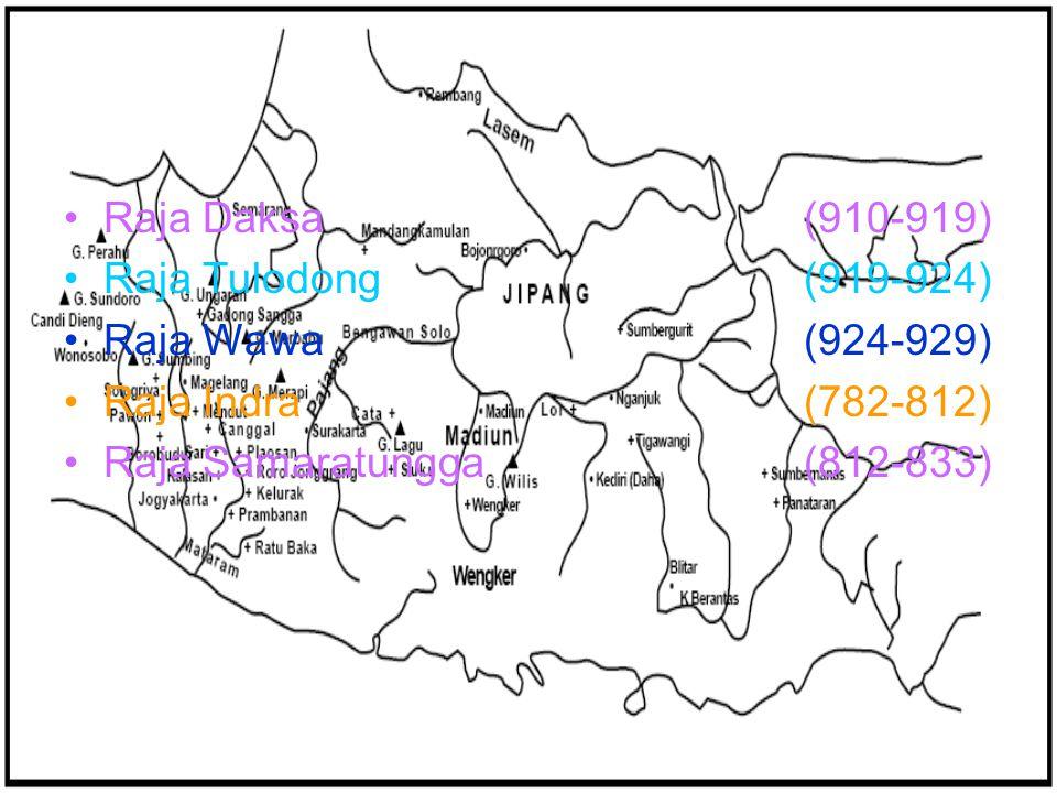 Raja Daksa (910-919) Raja Tulodong (919-924) Raja Wawa (924-929) Raja Indra (782-812)
