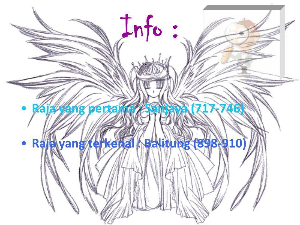 Info : Raja yang pertama : Sanjaya (717-746)