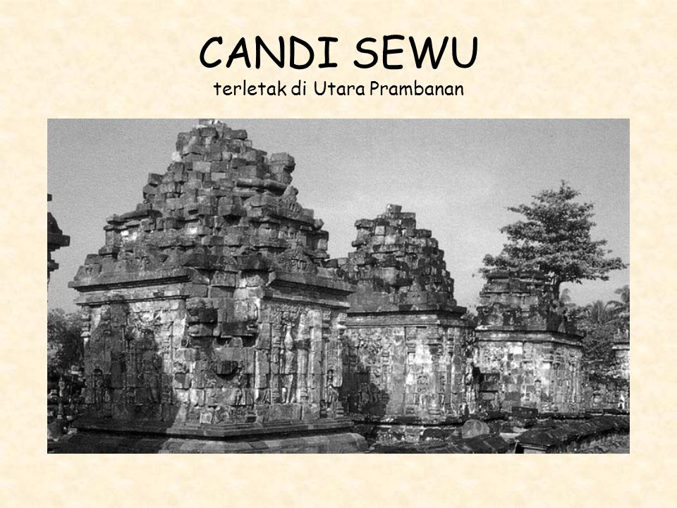 CANDI SEWU terletak di Utara Prambanan
