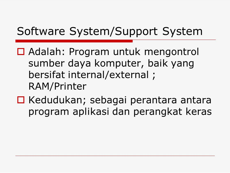 Software System/Support System