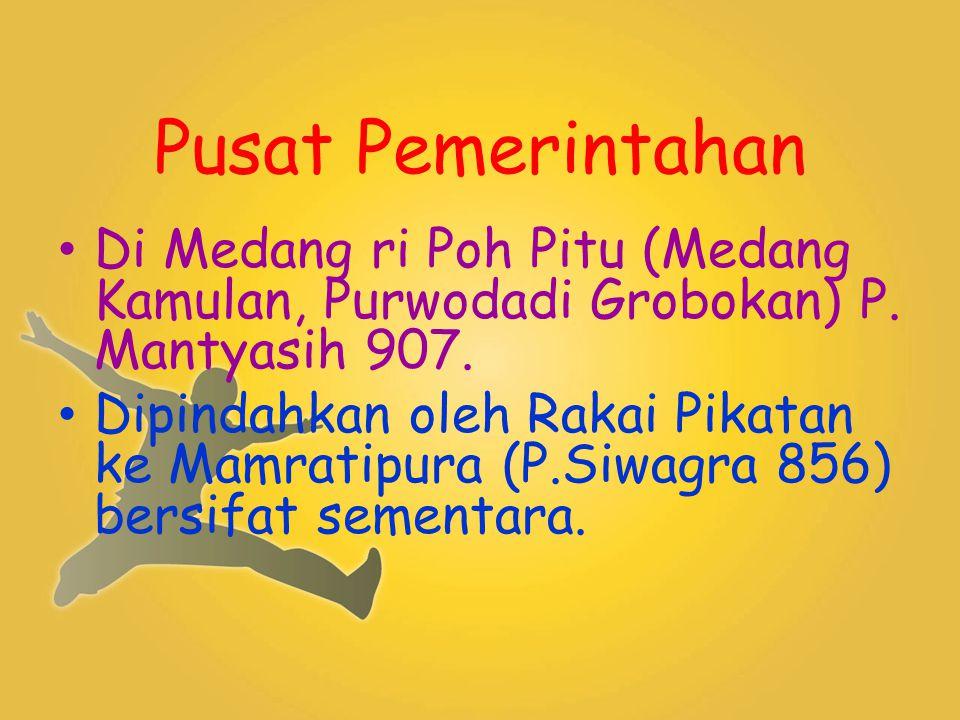 Pusat Pemerintahan Di Medang ri Poh Pitu (Medang Kamulan, Purwodadi Grobokan) P. Mantyasih 907.