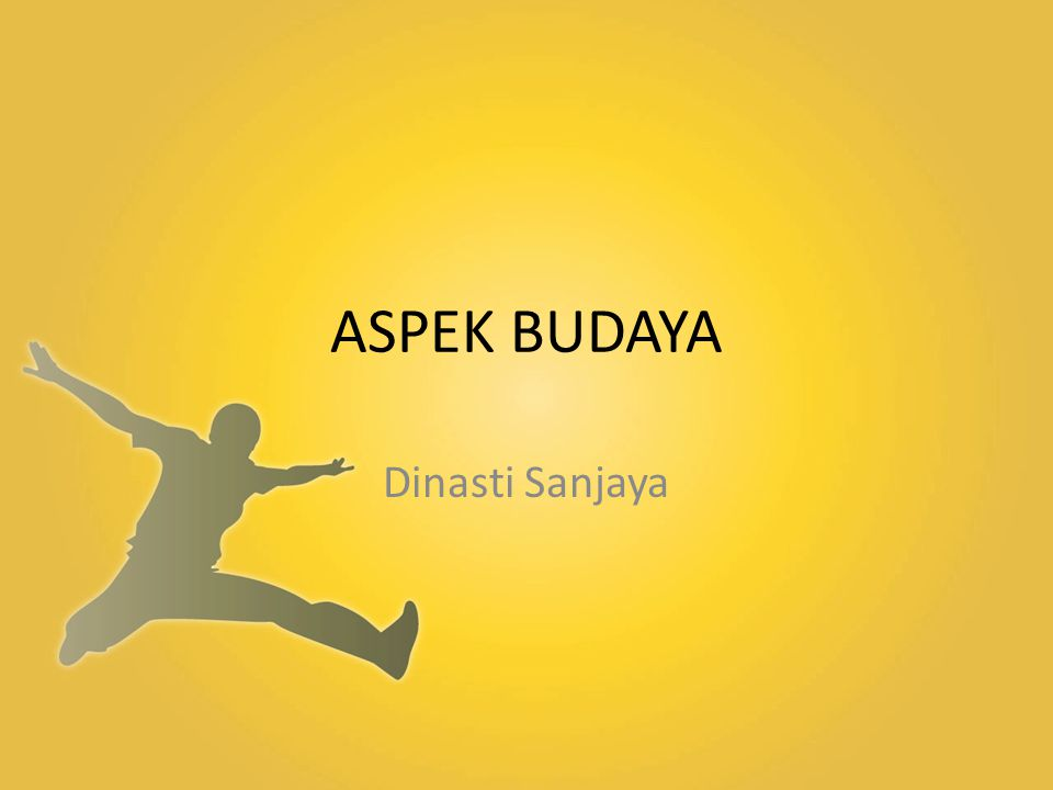 ASPEK BUDAYA Dinasti Sanjaya