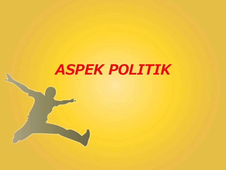 ASPEK POLITIK