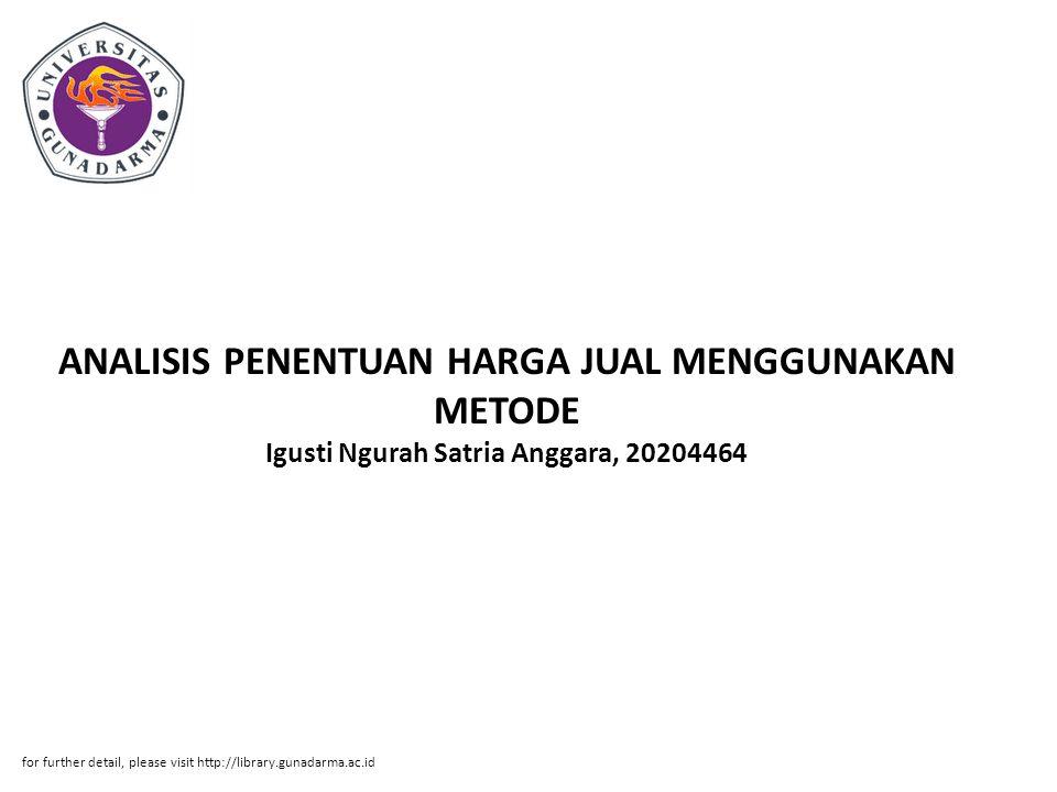 ANALISIS PENENTUAN HARGA JUAL MENGGUNAKAN METODE Igusti Ngurah Satria Anggara, 20204464