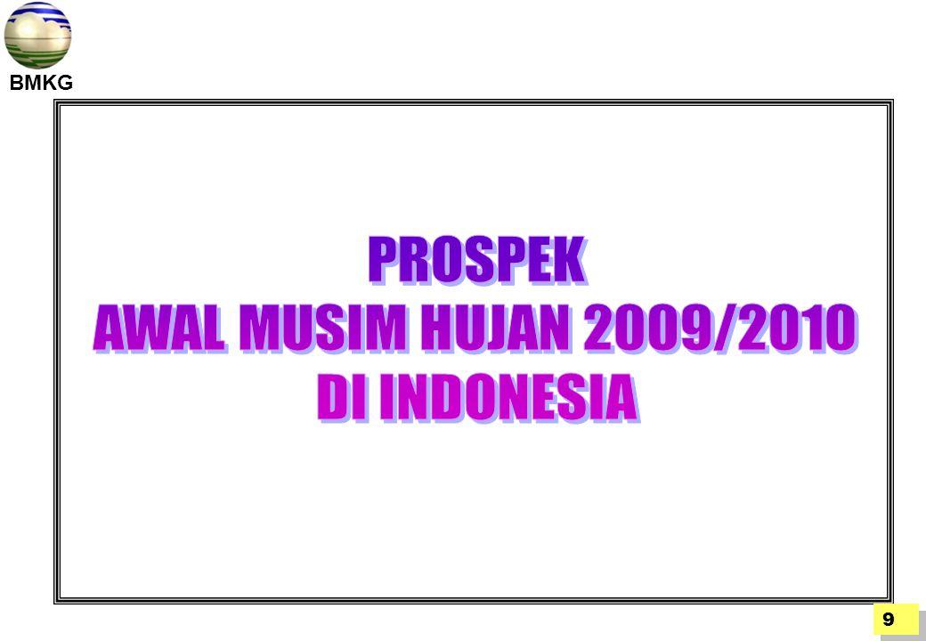 PROSPEK AWAL MUSIM HUJAN 2009/2010 DI INDONESIA 9