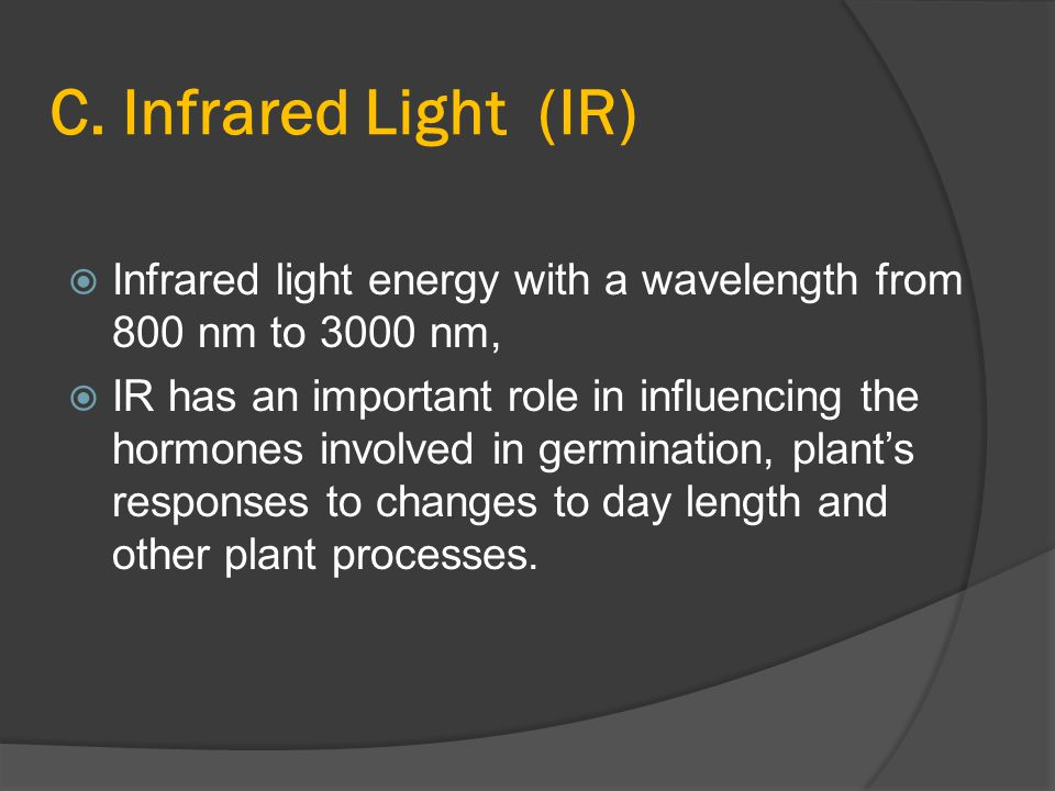 C. Infrared Light (IR) Infrared light energy with a wavelength from 800 nm to 3000 nm,