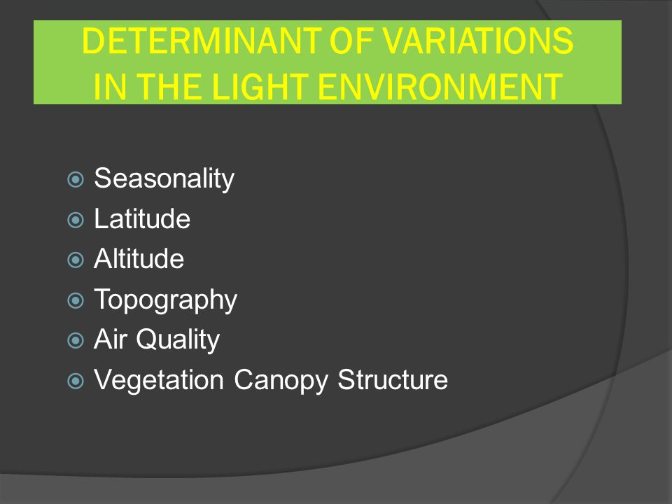DETERMINANT OF VARIATIONS IN THE LIGHT ENVIRONMENT