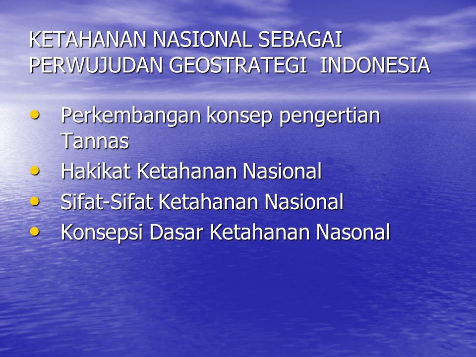 KETAHANAN NASIONAL SEBAGAI PERWUJUDAN GEOSTRATEGI INDONESIA