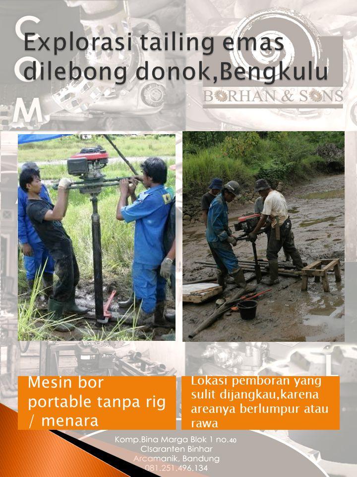 Explorasi tailing emas dilebong donok,Bengkulu