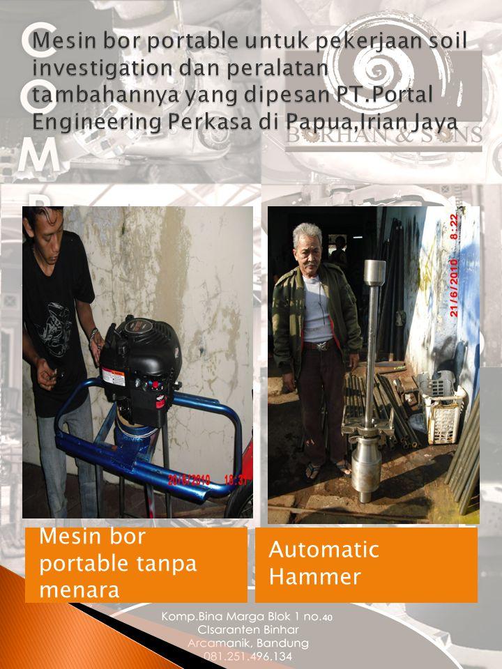 Mesin bor portable untuk pekerjaan soil investigation dan peralatan tambahannya yang dipesan PT.Portal Engineering Perkasa di Papua,Irian Jaya