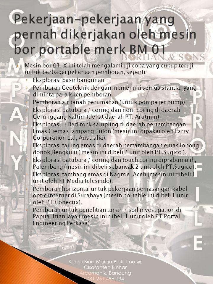 Pekerjaan-pekerjaan yang pernah dikerjakan oleh mesin bor portable merk BM 01