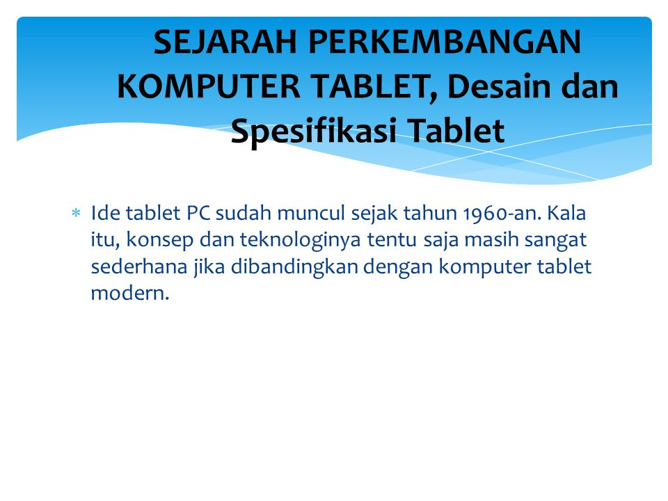 SEJARAH PERKEMBANGAN KOMPUTER TABLET, Desain dan Spesifikasi Tablet