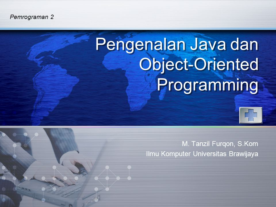 Pengenalan Java dan Object-Oriented Programming