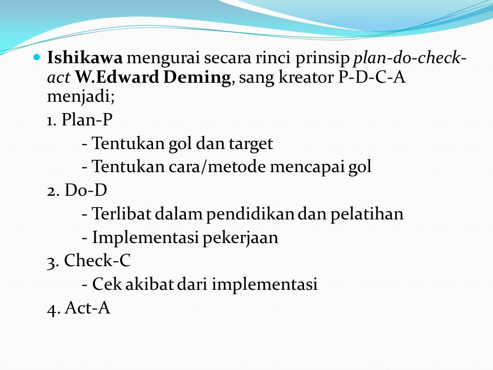 Ishikawa mengurai secara rinci prinsip plan-do-check-act W