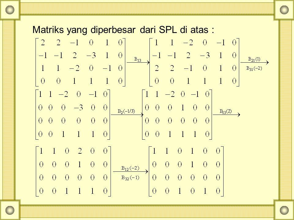 Matriks yang diperbesar dari SPL di atas :