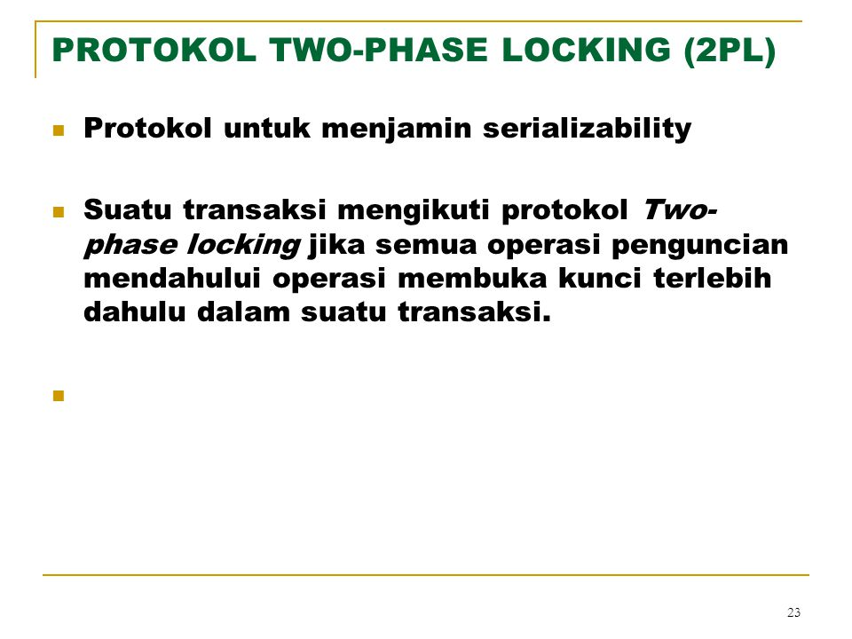PROTOKOL TWO-PHASE LOCKING (2PL)