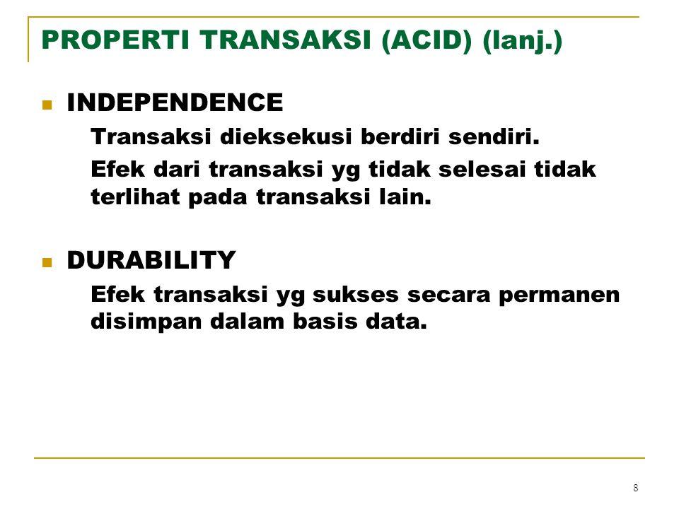 PROPERTI TRANSAKSI (ACID) (lanj.)