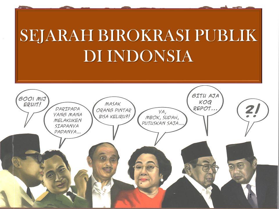 SEJARAH BIROKRASI PUBLIK DI INDONSIA