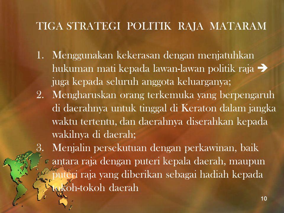 TIGA STRATEGI POLITIK RAJA MATARAM