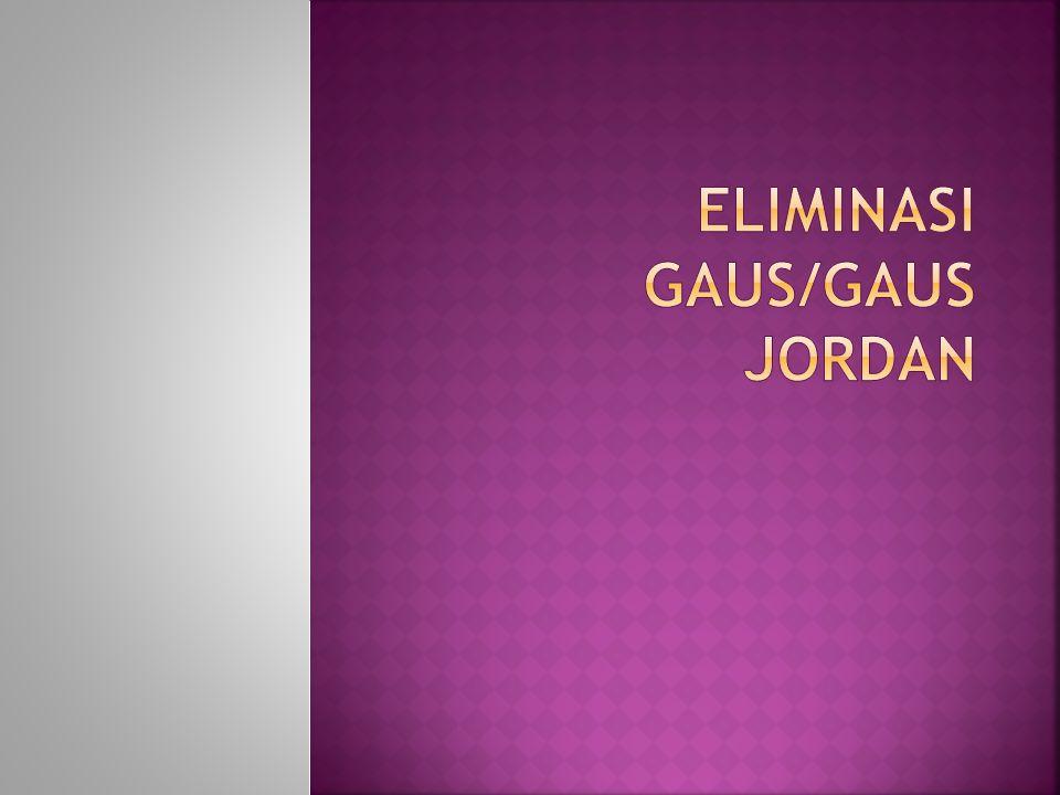 Eliminasi Gaus/Gaus Jordan