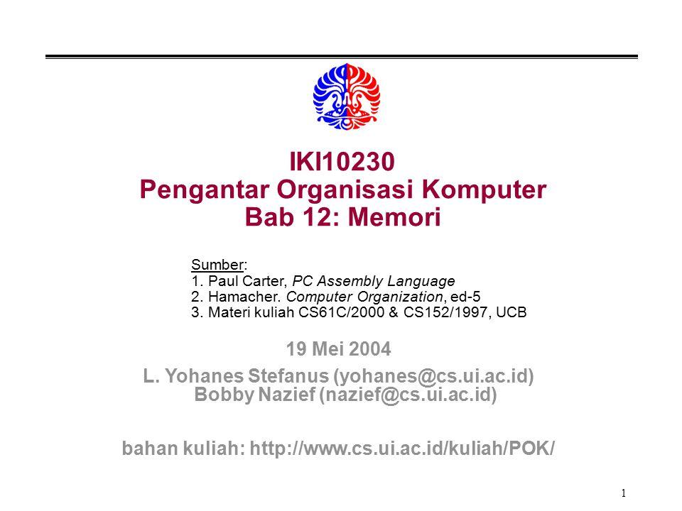 IKI10230 Pengantar Organisasi Komputer Bab 12: Memori