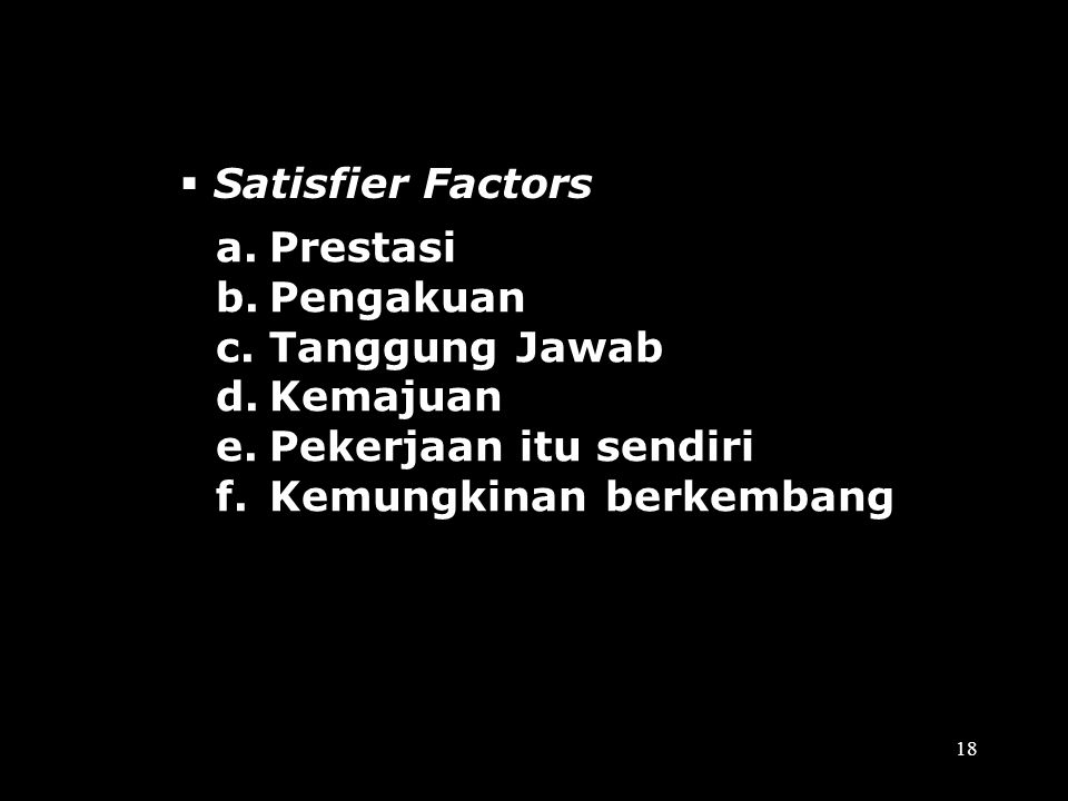 Satisfier Factors Prestasi. Pengakuan. Tanggung Jawab.