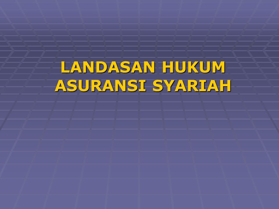 LANDASAN HUKUM ASURANSI SYARIAH