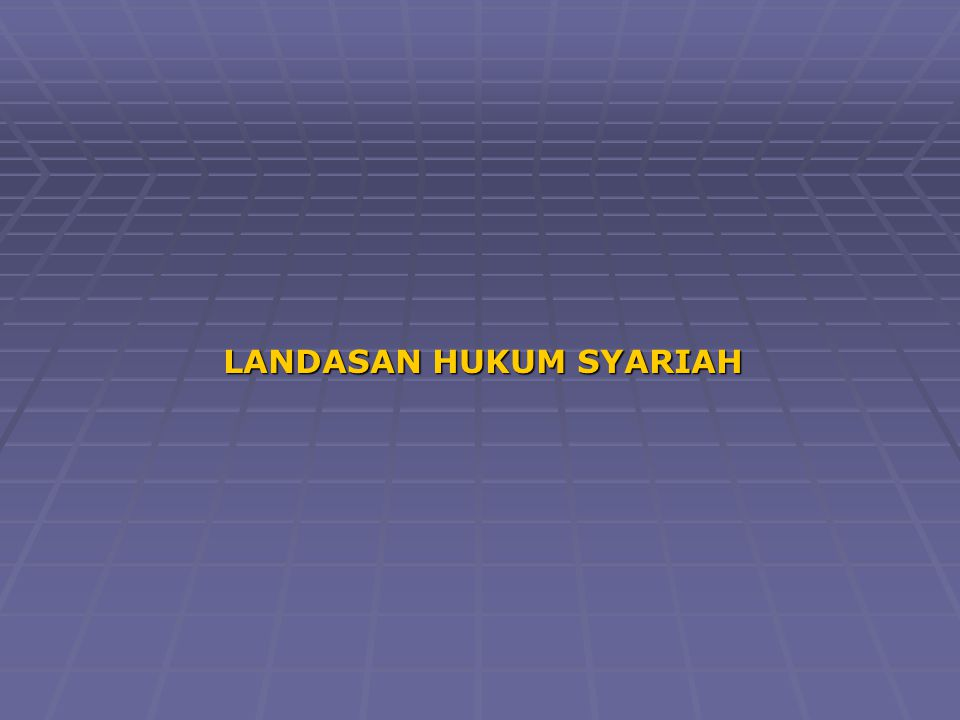 LANDASAN HUKUM SYARIAH