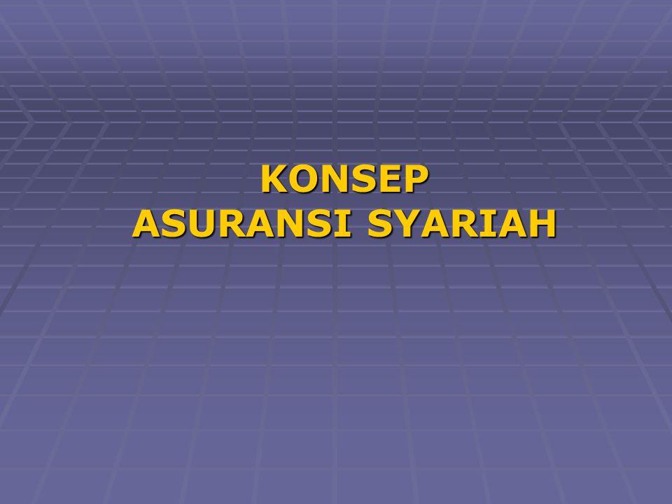KONSEP ASURANSI SYARIAH