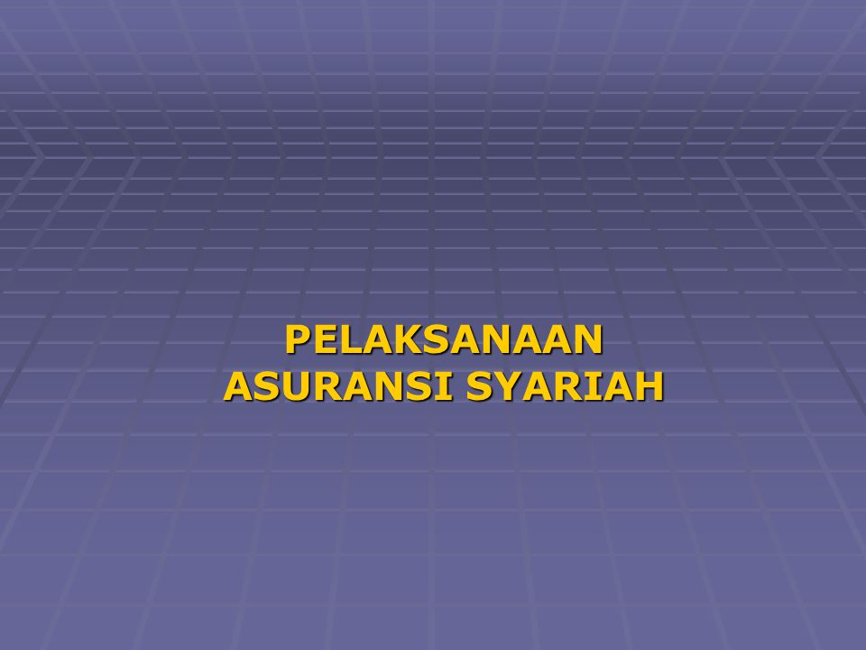 PELAKSANAAN ASURANSI SYARIAH