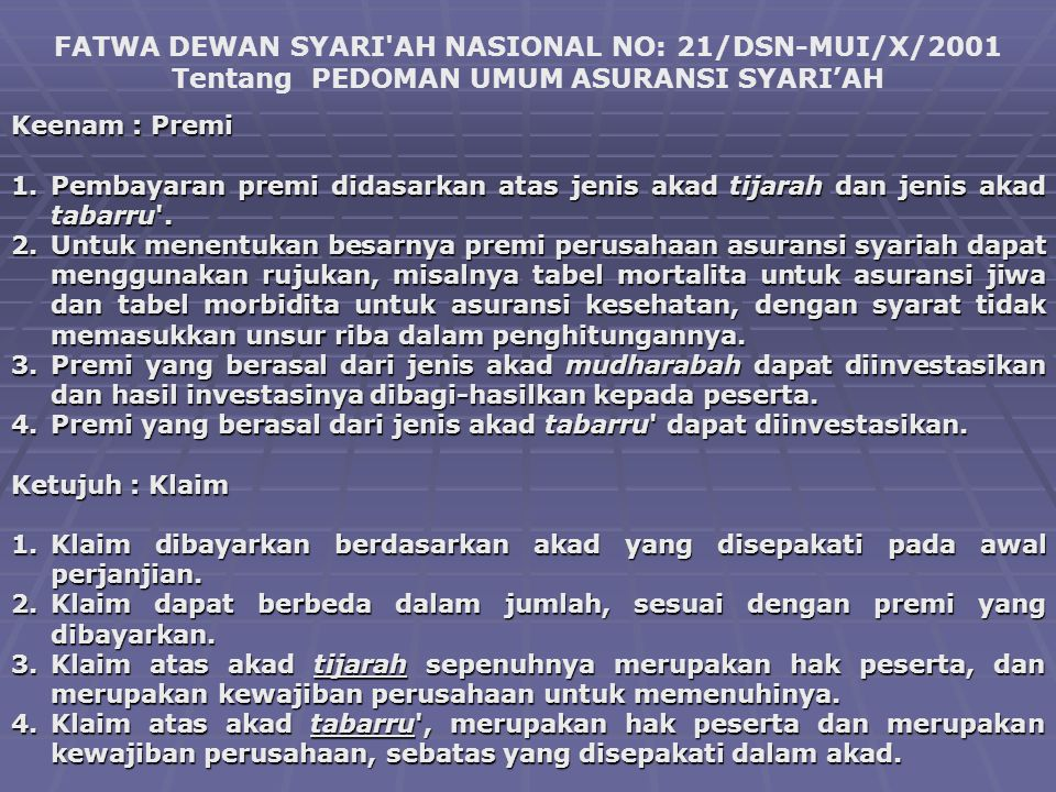 FATWA DEWAN SYARI AH NASIONAL NO: 21/DSN-MUI/X/2001 Tentang PEDOMAN UMUM ASURANSI SYARI'AH