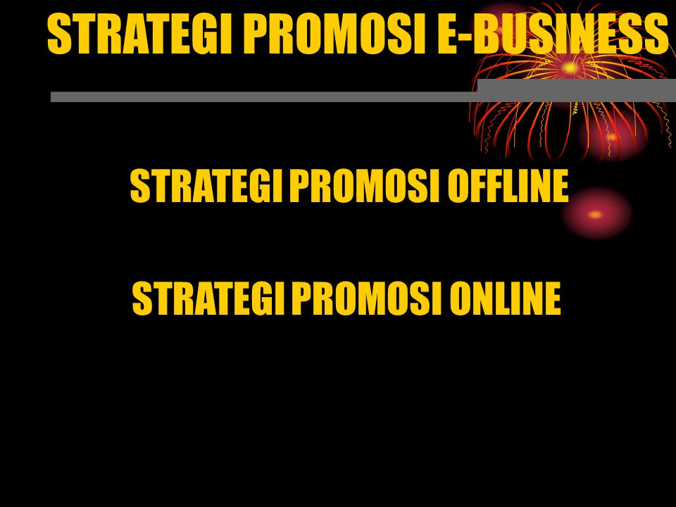 STRATEGI PROMOSI E-BUSINESS
