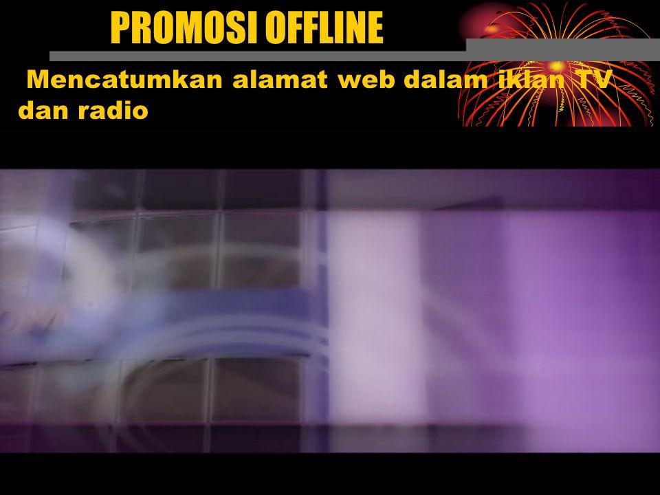 PROMOSI OFFLINE Mencatumkan alamat web dalam iklan TV dan radio