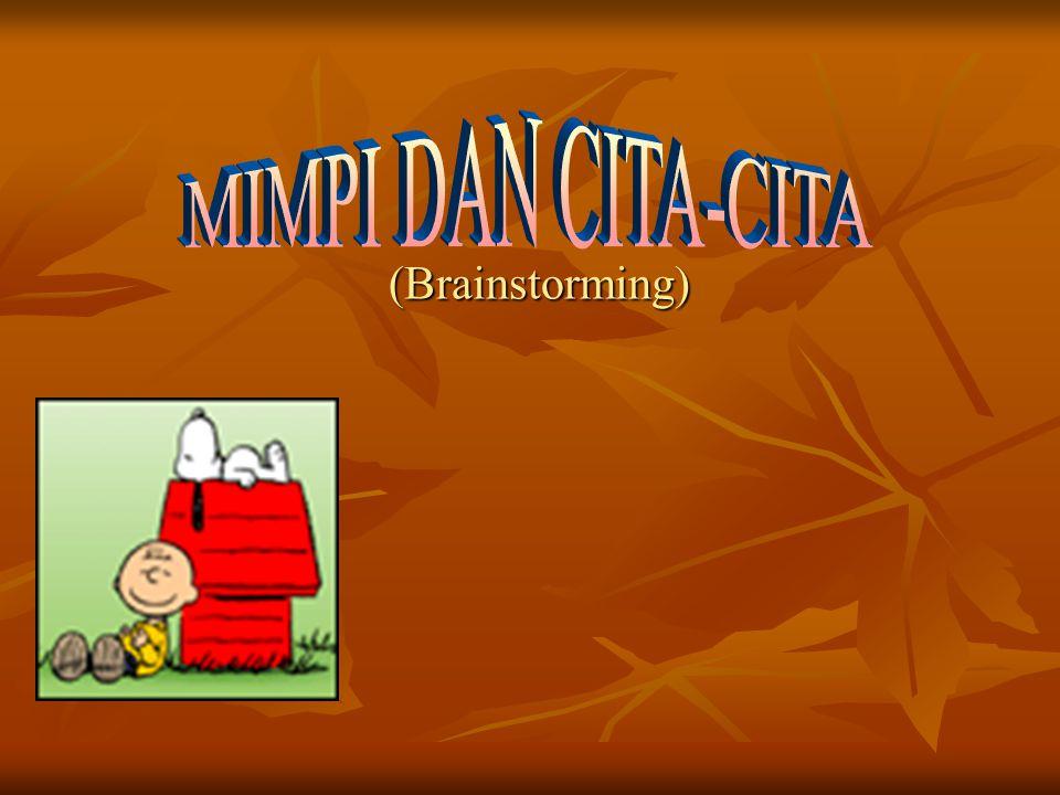 (Brainstorming) MIMPI DAN CITA-CITA