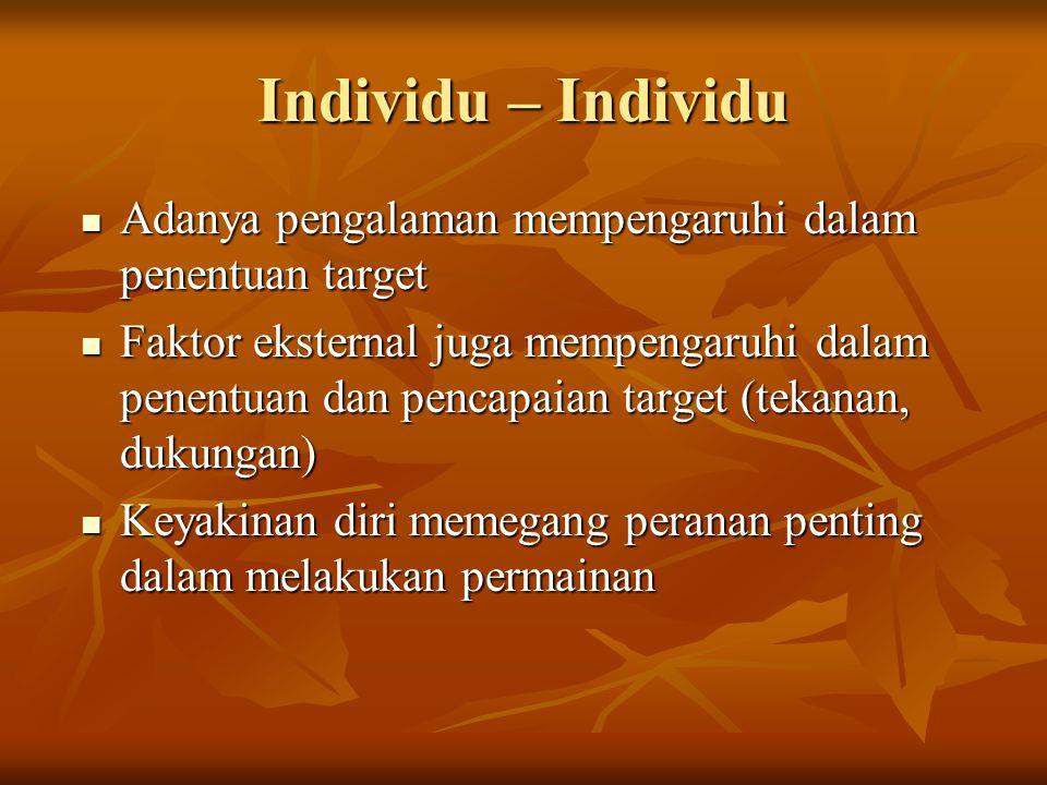 Individu – Individu Adanya pengalaman mempengaruhi dalam penentuan target.