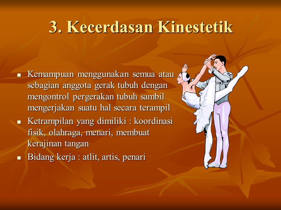 3. Kecerdasan Kinestetik