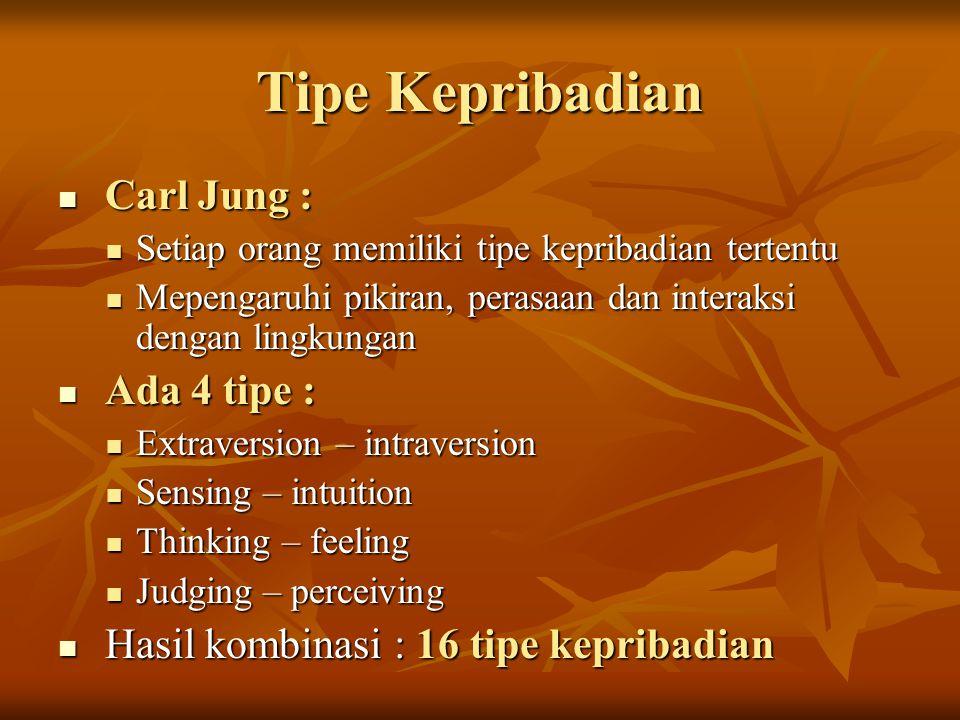 Tipe Kepribadian Carl Jung : Ada 4 tipe :