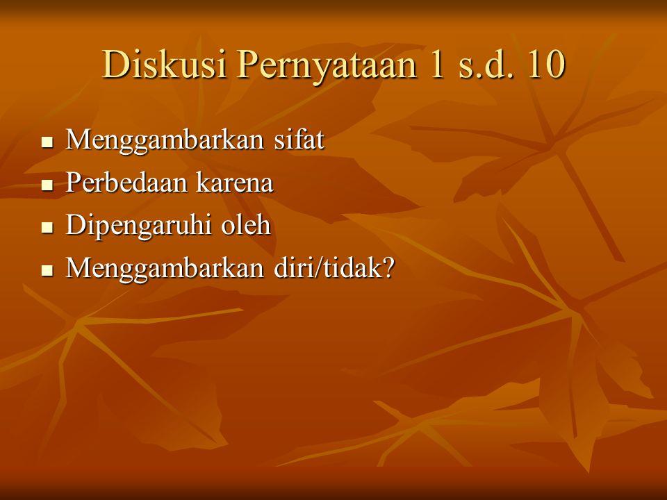 Diskusi Pernyataan 1 s.d. 10 Menggambarkan sifat Perbedaan karena