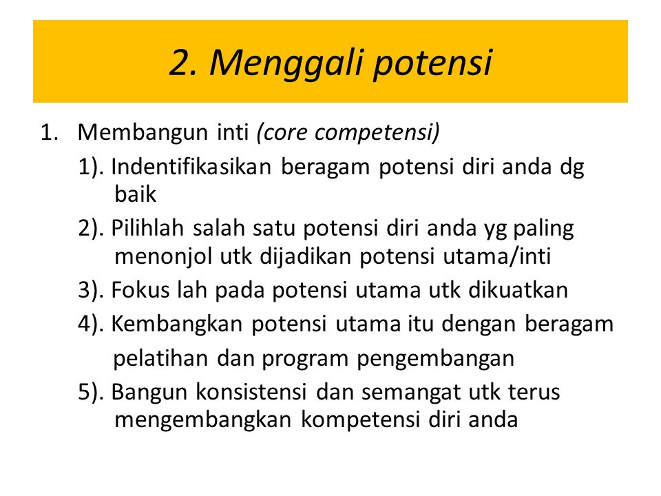 2. Menggali potensi Membangun inti (core competensi)