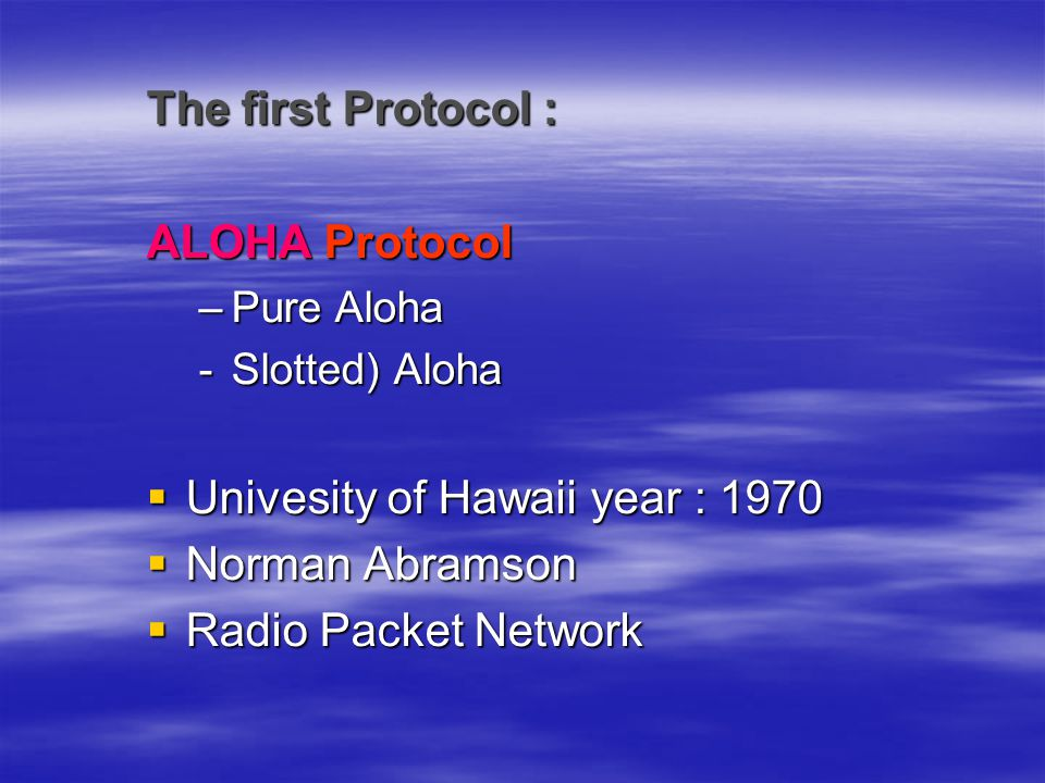 Univesity of Hawaii year : 1970 Norman Abramson Radio Packet Network