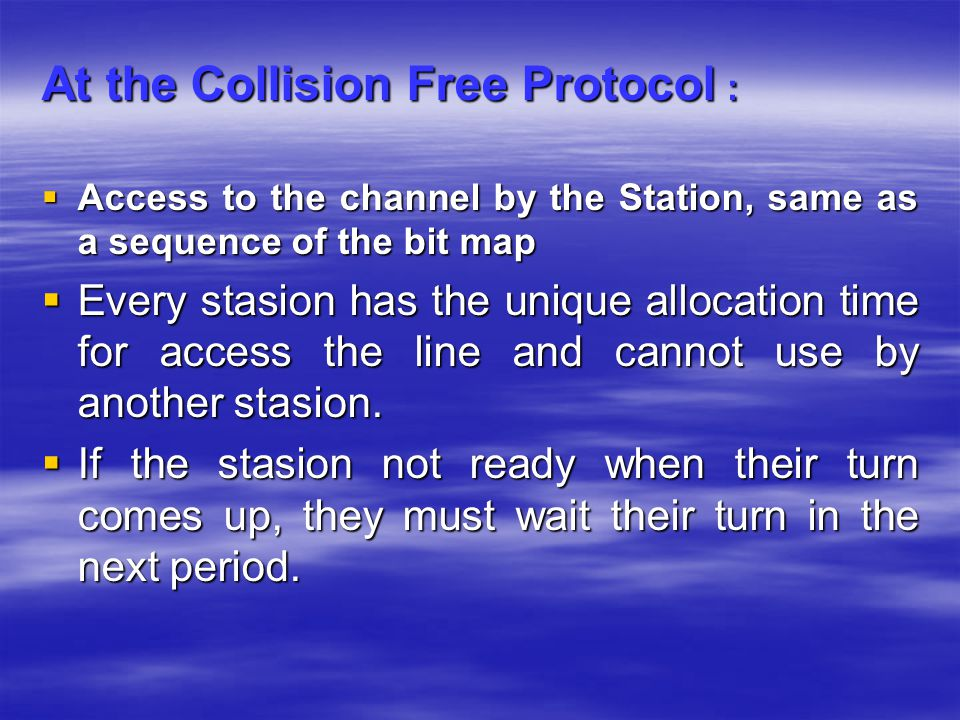 At the Collision Free Protocol :
