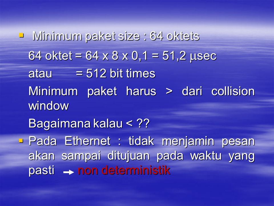 Minimum paket size : 64 oktets