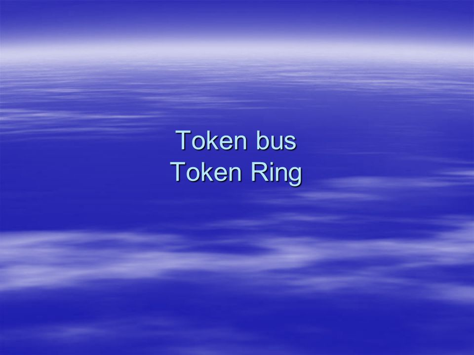 Token bus Token Ring