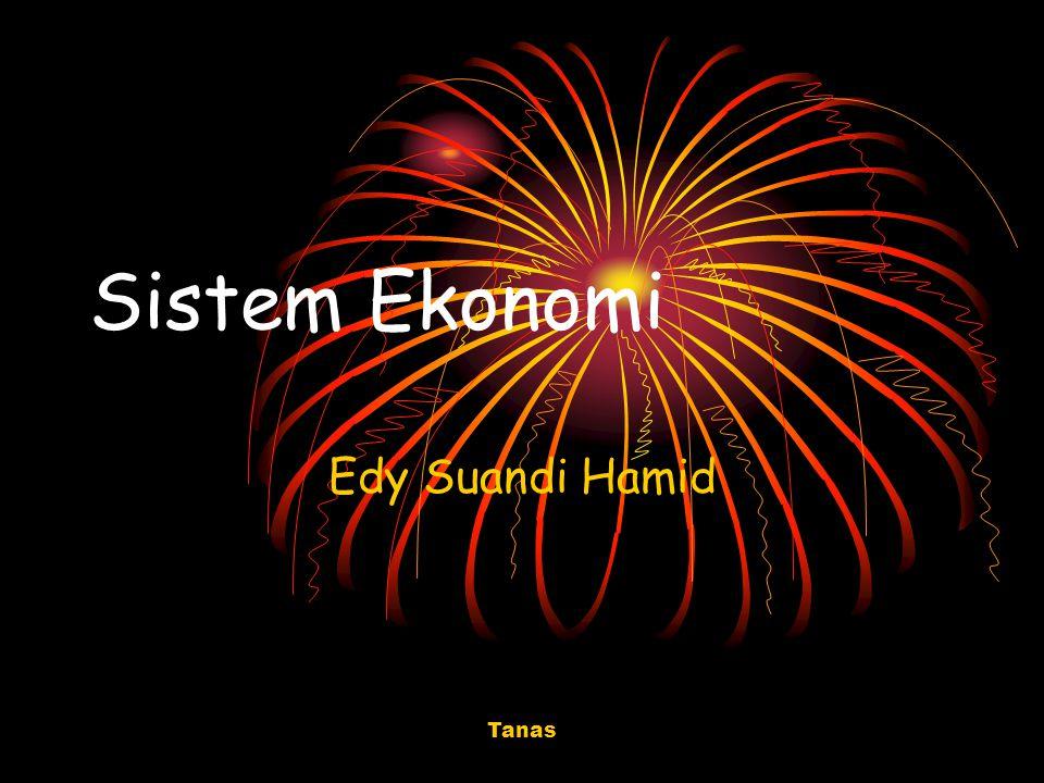 Sistem Ekonomi Edy Suandi Hamid Tanas Tanas