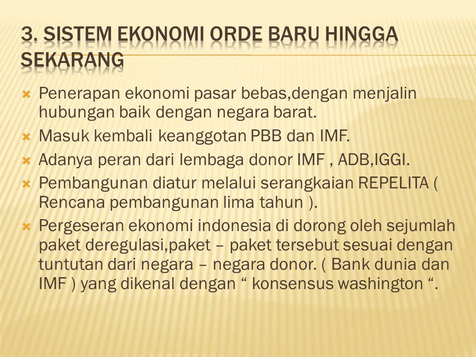 3. Sistem ekonomi orde baru hingga sekarang