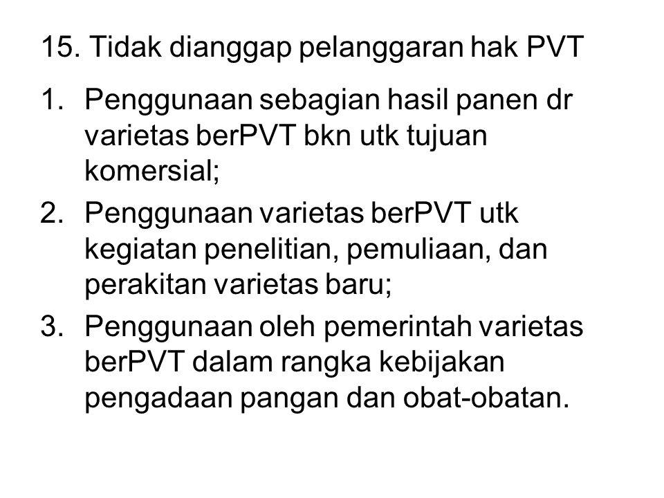15. Tidak dianggap pelanggaran hak PVT