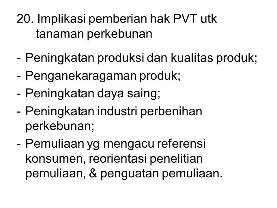 20. Implikasi pemberian hak PVT utk tanaman perkebunan