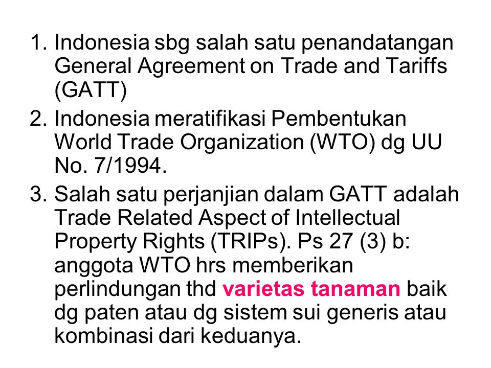 Indonesia sbg salah satu penandatangan General Agreement on Trade and Tariffs (GATT)