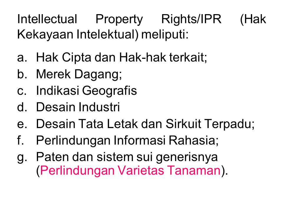 Intellectual Property Rights/IPR (Hak Kekayaan Intelektual) meliputi: